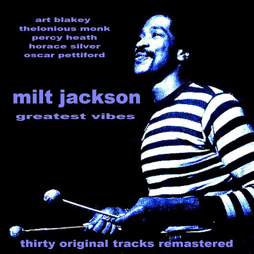 Milt Jackson Greatest Vibes by Various Artists