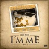 I'm Me Pt. 1 by Eliot