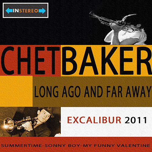 Long Ago And Far Away by Chet Baker