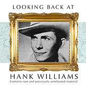 Looking Back:  Hank Williams by Hank Williams
