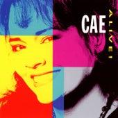 Cae Alive! by Cae Gauntt