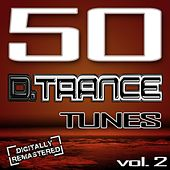 50 D. Trance Tunes, Vol. 2 (The History of Techno Trance & Hardstyle Electro Anthems) by Various Artists