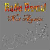 Not Again by Radio Rental