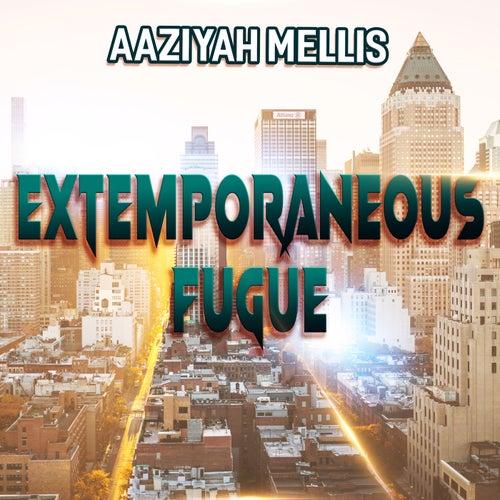 Extemporaneous Fugue de Aaziyah Mellis