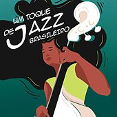 Um Toque de Jazz Brasileiro de Various Artists