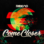 Come Closer von Roberto