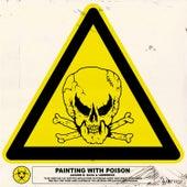 Painting with Poison von Jaxxon D. Silva
