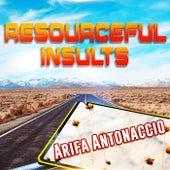 Resourceful Insults de Arifa Antonaccio