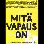 Mitä vapaus on - Amnesty International 50-vuotisjuhla-albumi by Various Artists