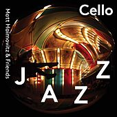 Cello Jazz by Matt Haimovitz