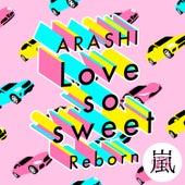 Love so sweet : Reborn by Arashi