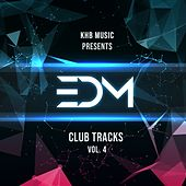 EDM Club Tracks, Vol. 4 by Various Artists