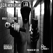 What You Lying for de Screwmanew