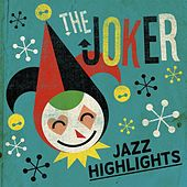 The Joker: Jazz Highlights de Various Artists