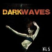 Dark Waves, Vol. 5 by Various Artists