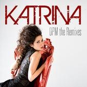 OPM The Remixes - EP von Katrina