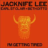 I'm Getting Tired by Jacknife Lee