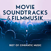 Movie Soundtracks & Filmmusik - Best of Cinematic Music by Various Artists