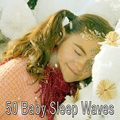 50 Baby Sleep Waves von Rockabye Lullaby