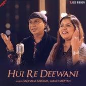 Hui Re Deewani by Sadhana Sargam