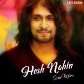 Hosh Nahin by Sonu Nigam