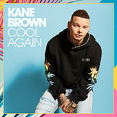 Cool Again by Kane Brown