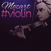 Mozart #violin von Various Artists