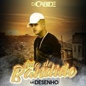 Vida de Bandido de DJ Cabide