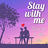 Stay with Me - Love Is in the Air de Various Artists