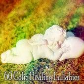 60 Colic Healing Lullabies by Deep Sleep Music Academy