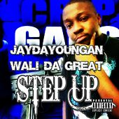 Step Up feat JayDaYoungan di Wali Da Great