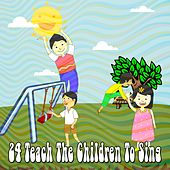 24 Teach the Children to Sing by Canciones Infantiles