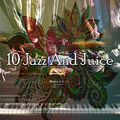 10 Jazz and Juice by Bar Lounge
