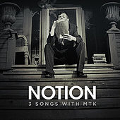 3 Songs With MTK by Notion