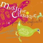 Musique classique pour les enfants by Various Artists