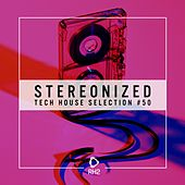 Stereonized - Tech House Selection, Vol. 50 de Various Artists