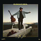 For Your Love (Acoustic) by Gunnar Gehl