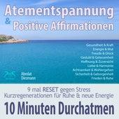 10 Minuten Durchatmen: Atementspannung & Positive Affirmationen - 9 mal RESET gegen Stress, Kurzregeneration für neue Energie & Ruhe von Franziska Diesmann