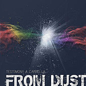 From Dust de Testimony a Cappella