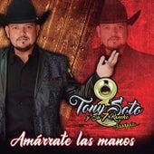 Amárrate Las Manos de Tony Soto y Su 7 Rancho