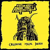 Crushing Metal Death by Antichrist
