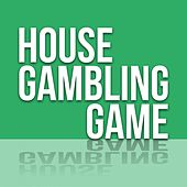 House Gambling Game von Various Artists