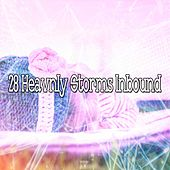 28 Heavnly Storms Inbound by Rain Sounds and White Noise