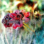 38 Thunder to Raise Spirits de Thunderstorm Sleep