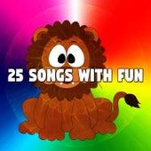 25 Songs with Fun de Canciones Para Niños