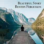 Beautiful Story von Benton Fergusson