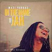 In the Name of Jah by Maxi Vargas