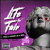 LIFE AIN'T FAIR (feat. Looney Lu & Kelz) by A.B.M.