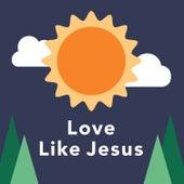 Love Like Jesus by Orange Kids Music