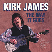The Way It Goes by Kirk James